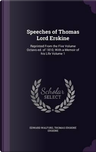 Speeches of Thomas Lord Erskine by Edward Walford