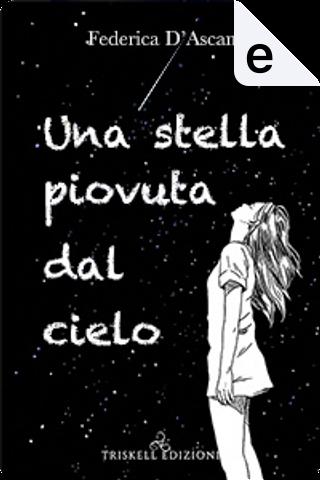 Una stella piovuta dal cielo by Federica D'Ascani
