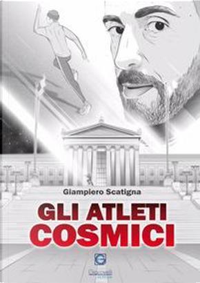 Gli atleti cosmici by Giampiero Scatigna