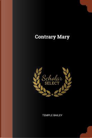 Contrary Mary by Temple Bailey