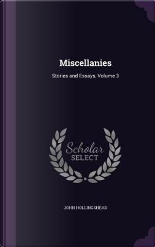 Miscellanies by John Hollingshead