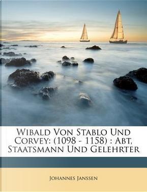 Wibald Von Stablo Und Corvey by Johannes Janssen