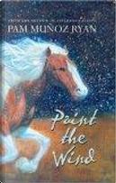Paint The Wind by Pam Munoz Ryan