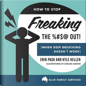 How to Stop Freaking the %#$@ Out! by Erin Pash