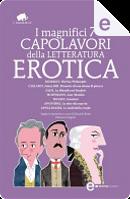 I magnifici 7 capolavori della letteratura erotica by Alfred de Musset, Denis Diderot, Donatien Alphonse François Sade, E.T.A. Hoffmann, Guillaume Apollinaire, John Cleland