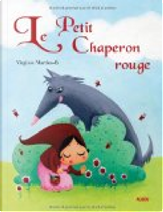 Le Petit Chaperon rouge by Virginie Martins-B