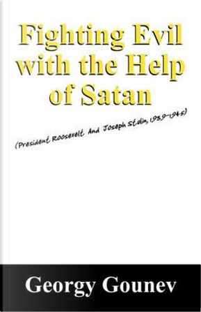 Fighting Evil With the Help of Satan by Georgy Gounev