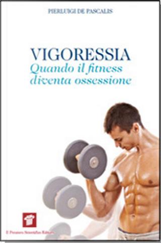 Vigoressia by Pierluigi De Pascalis