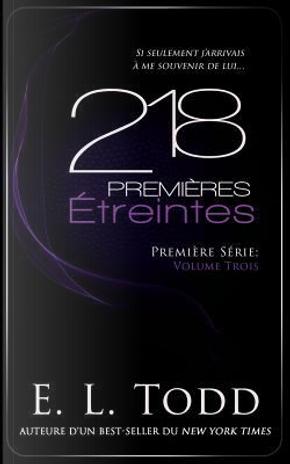 218 Premières Étreintes by E. L. Todd