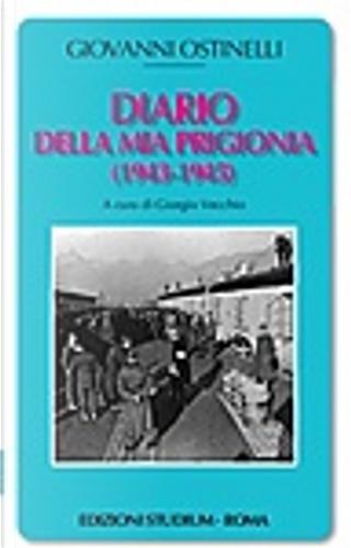 Diario della mia prigionia (1943-1945) by Giovanni Ostinelli