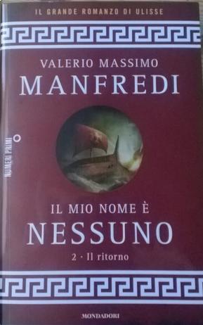 Il mio nome è Nessuno vol. 2 by Valerio Massimo Manfredi