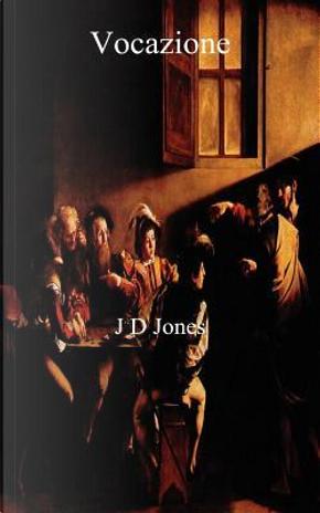 Vocazione by J. D. Jones