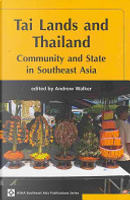 Tai lands and Thailand by Andrew Walker