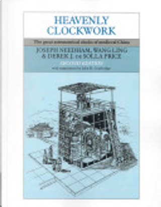 Heavenly Clockwork by Joseph Needham
