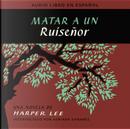Matar a un ruiseñor / To Kill a Mockingbird by HARPER LEE