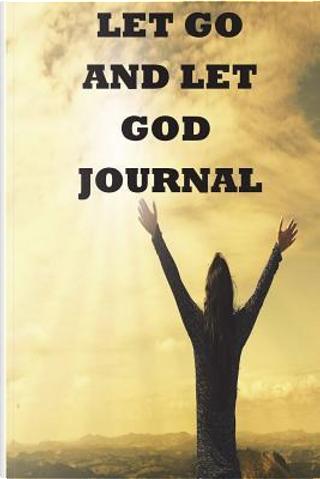 Let Go And Let God Journal by Vdv Publishing