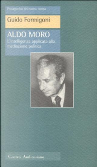 Aldo Moro by Guido Formigoni