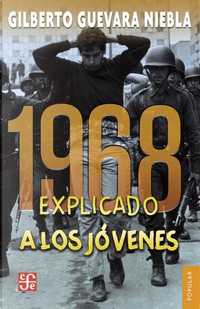 1968 explicado a los jóvenes by Gilberto Guevara Niebla