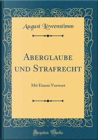 Aberglaube und Strafrecht by August Löwenstimm