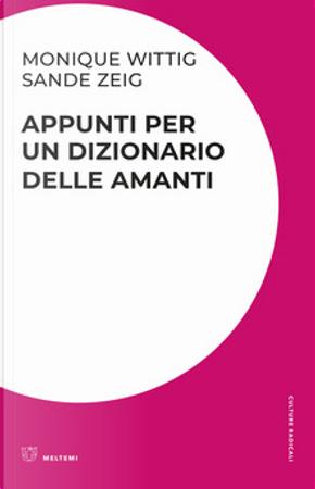 Appunti per un dizionario delle amanti by Monique Wittig, Sande Zeig