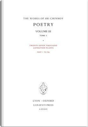 Poetry III, Tome 1 by Sri Chinmoy