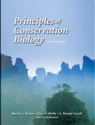 Principles of Conservation Biology by Martha J. Groom