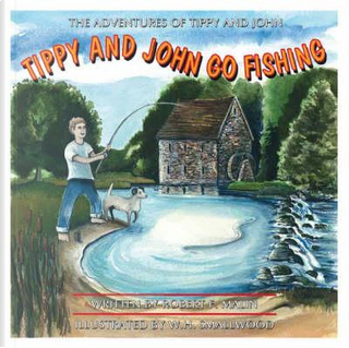 The Adventures Of Tippy And John by Robert Francis Malin