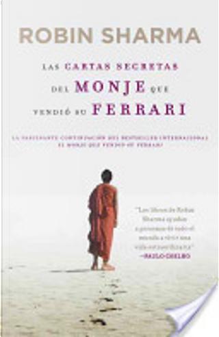 Las cartas secretas del monje que vendió su ferrari by Robin Sharma