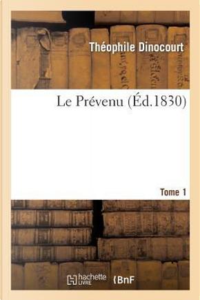 Le Prevenu. Tome 1 by Dinocourt-T