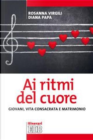 Ai ritmi del cuore. Giovani, vita consacrata e matrimonio by Rosanna Virgili