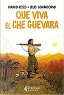 Que viva el Che Guevara by Lelio Bonaccorso, Marco Rizzo