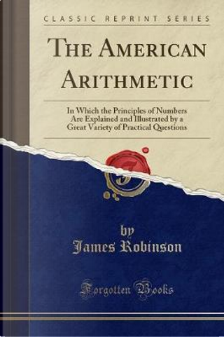 The American Arithmetic by James robinson
