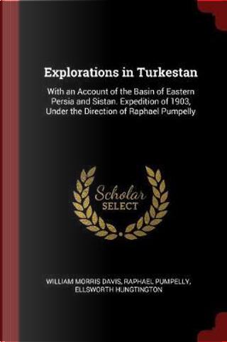 Explorations in Turkestan by William Morris Davis