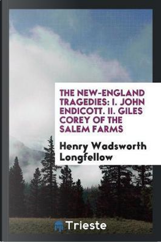 The New-England Tragedies by Henry Wadsworth Longfellow