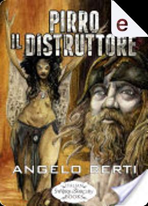 Pirro il distruttore by Angelo Berti