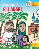 Gli arabi. Con adesivi. Ediz. a colori by Giulia Calandra Buonaura