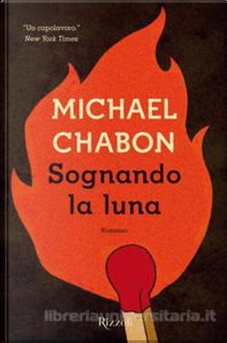 Sognando la luna by Michael Chabon
