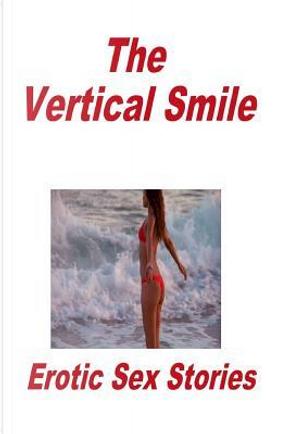 The Vertical Smile Erotic Sex Stories by Torri Tumbles