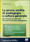 La prova scritta di pedagogia e cultura generale by Sebastiano Moncada