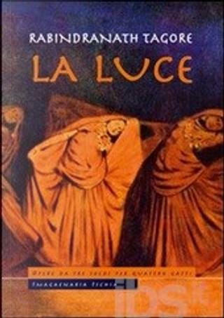La luce by Rabindranath Tagore