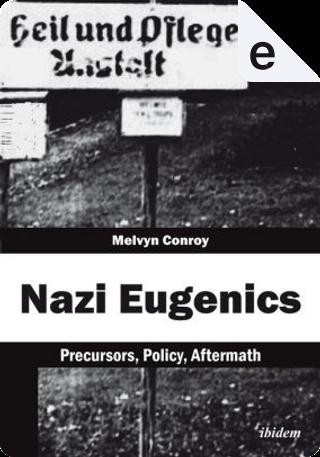 Nazi Eugenics by Melvyn Conroy