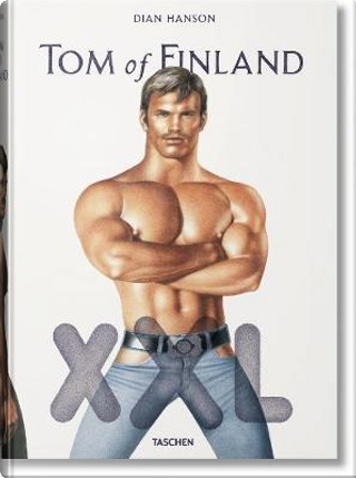 Tom of Finland XXL. Ediz. inglese, francese e tedesca by Dian Hanson