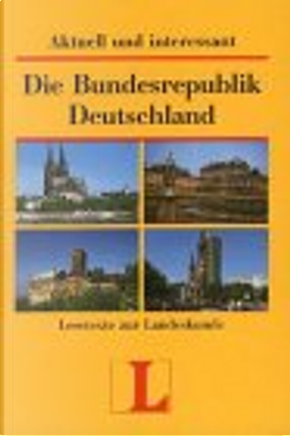 Aktuell und interessant, Die Bundesrepublik Deutschland by Heinz Griesbach