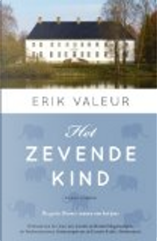 Het zevende kind / druk 1 by Erik Valeur