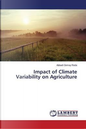 Impact of Climate Variability on Agriculture by Abbadi Girmay Reda