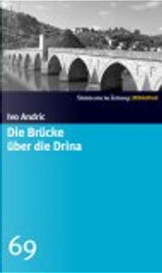 Die Brücke über die Drina. SZ-Bibliothek Band 69 by Ernst E. Jonas, Ivo Andric