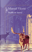 Desfile de ciervos by Manuel Vicent
