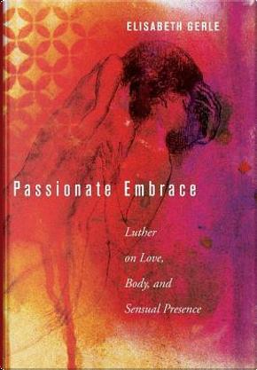 Passionate Embrace by Elisabeth Gerle