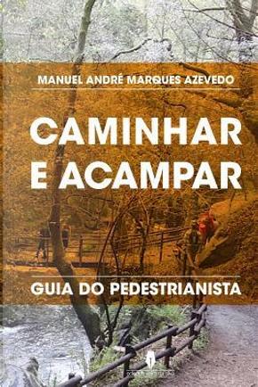 Caminhar e Acampar by André Azevedo