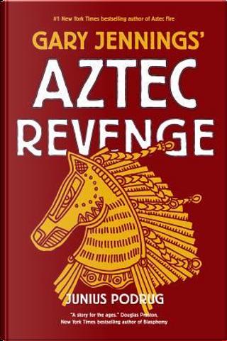 Aztec Revenge by Gary Jennings